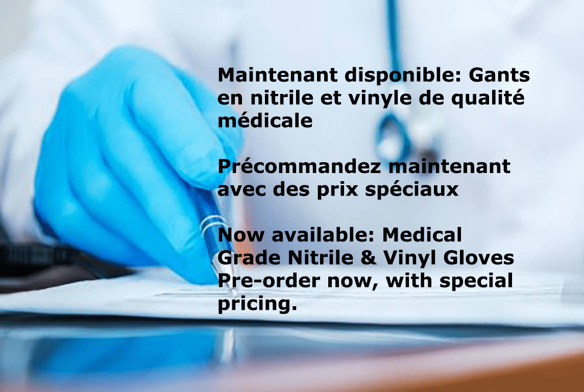 Maintenant Disponible: Gants en nitrile et vinyle de qualite medicale | Now available: Medical Grade Nitrile and Vinyl Gloves